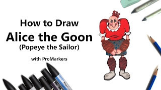 How to Draw and Color Alice the Goon from Popeye the Sailor with ProMarkers [Speed Drawing]