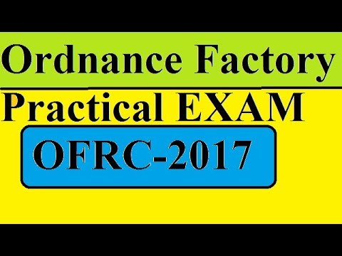 ORDNANCE FACTORY - PRACTICAL EXAM