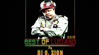 Luciano The Reggae Messenger Best Of Hits Mixtape [Zion Vibes Nov. 2015] By DJ O. ZION