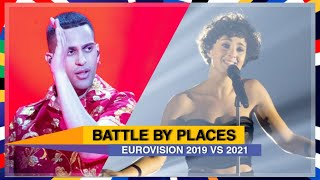 BATTLE BY PLACES   EUROVISION 2019 VS 2021