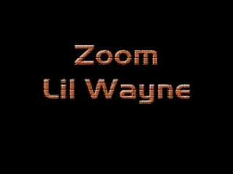 Zoom - Lil Wayne