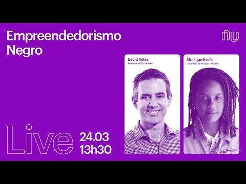 Empreendedorismo Negro | Nubank Live
