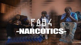 Fab4 | Narcotics (Shot By: W.Films)