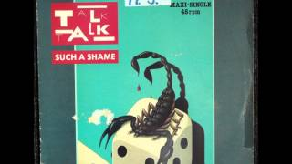 Talk Talk - Such A Shame Original 12 inch Version 1983