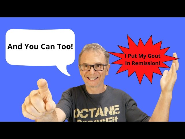 I Put My Gout In Remission And You Can Too!