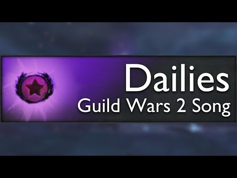 Dailies (feat. Letomi) Guild Wars 2 Parody Song