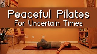 Peaceful Pilates for Uncertain Times | Deep Stretch and Relaxation