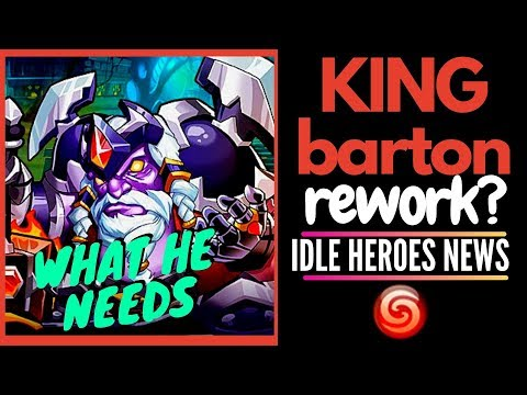 Idle Heroes NEWS: KING BARTON  ⚠️ Rework ⚠️  Next EVENTS Spoilers   What the King Needs To Return