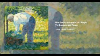 Flute Sonata in G major - II. Adagio (For Bassoon and Piano), Johan Henrik Freithoff
