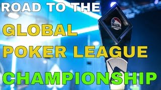 Road to the Global Poker League Championship Season 1