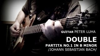 DOUBLE, Partita No. 1 in B minor /Johann Sebastian Bach/ - guitar