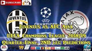 Juventus vs. AFC Ajax UEFA Champions League 2018-19 Quater Final Predictions FIFA 19