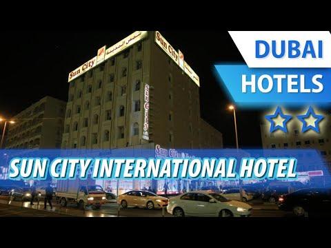 Sun City International Hotel 2 ⭐⭐   Review Hotel In Dubai, UAE