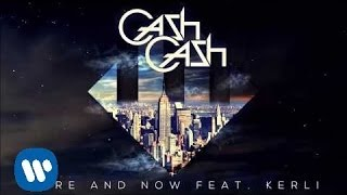 Cash Cash - Here and Now feat Kerli [Official Audio]