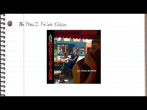 The Magnetic Fields - '86 How I Failed Ethics