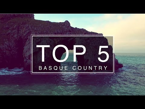 Top 5 Things To Do Basque Country - Travel Guide