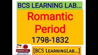 BCS ENGLISH LITERATURE: ROMANTIC PERIOD ( রোমান্টিক যুগ - ০৫ জন বিশেষ লেখক)