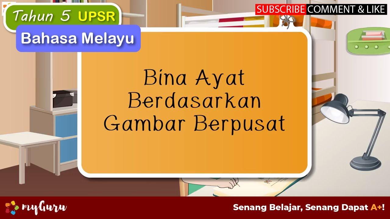 Tahun 5 Bahasa Melayu Upsr Penulisan Bina Ayat Berdasarkan Gambar Berpusat Youtube