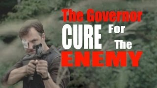 The Governor || Cure for the Enemy