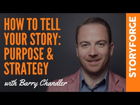 How to tell your story: purpose & strategy
