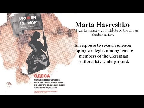 Marta Havryshko - coping strategies among female members of the Ukrainian  Nationalists Underground