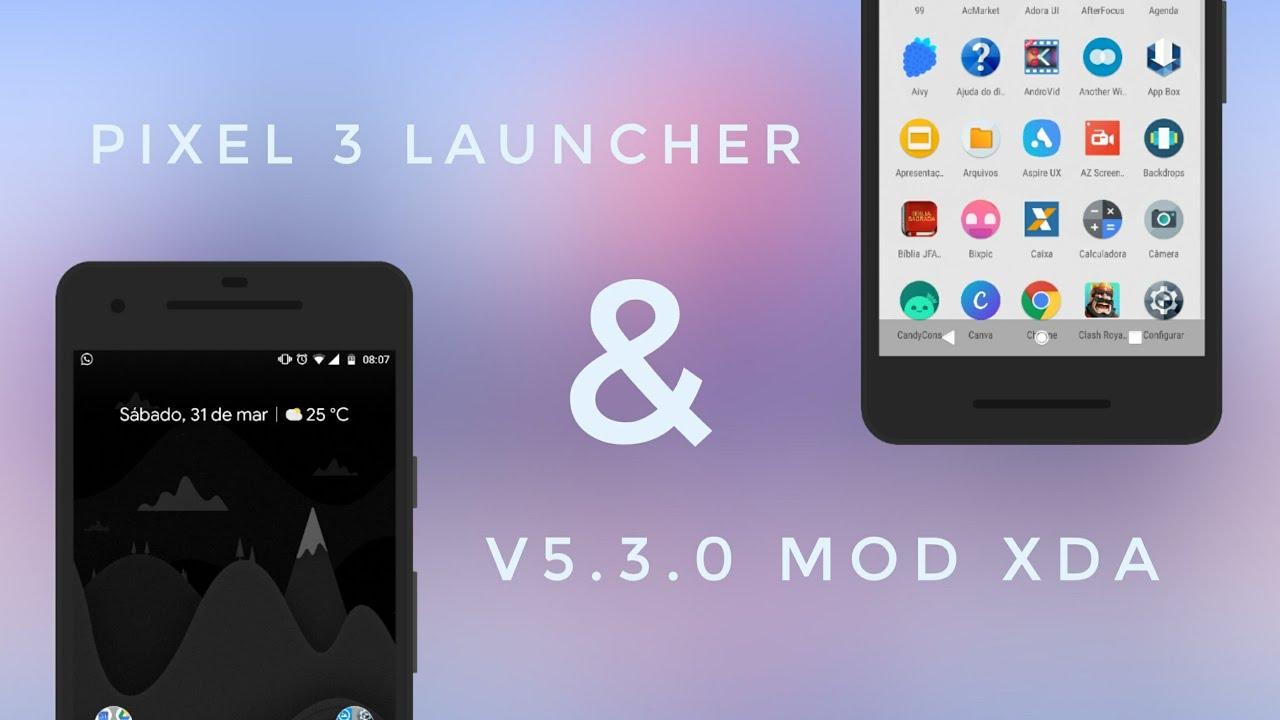 Pixel 3 Launcher v5 3 0 (Mod XDA) - Nova função e mudança no visual!