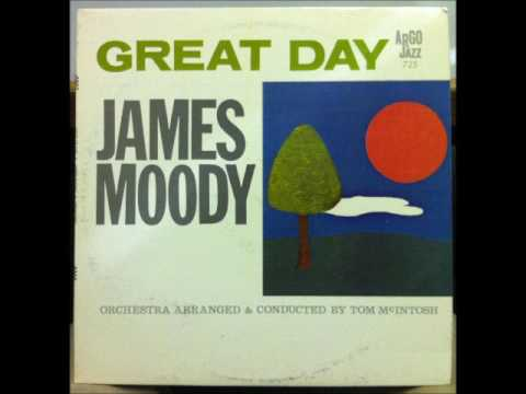 James Moody - Let's Try (from GREAT DAY - 1963)