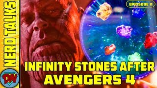 What Can Happen to INFINITY STONES After Avengers 4 ? | Nerd Talks Ep 11