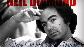 Neil Diamond - Sleep With Me Tonight