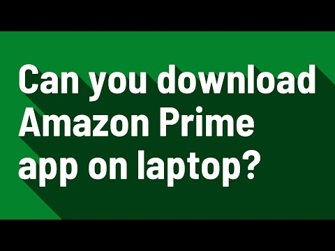 Can You Download Amazon Prime App On Laptop?