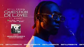 Still Fresh Ft. Bamby - QUESTION DE LOVE (Amour Noir Saison 2) [Audio]