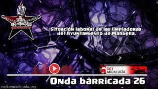 Onda barricada 26 // Situación laboral de las limpiadoras del Ayto. de Marbella