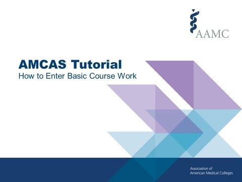 2018 AMCAS Application Tutorial - How to Enter Basic Course Work