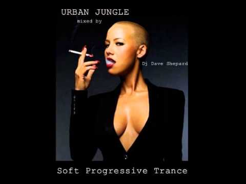 Finest Progressive Trance Session-URBAN JUNGLE mixed by Dj Dave Shepard