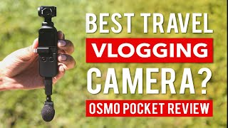DJI Osmo Pocket Review | The Best Travel Vlogging Camera 2019