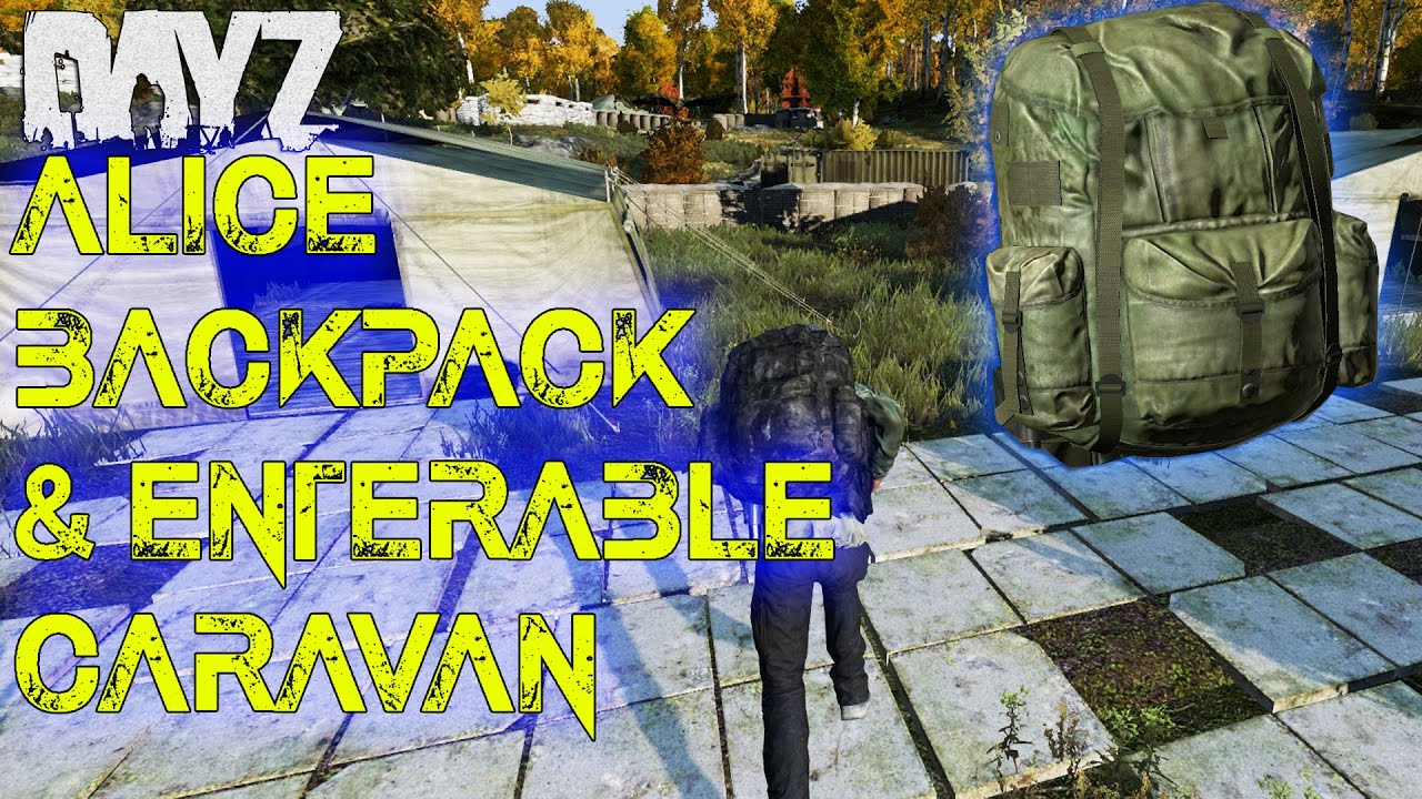 Alice Backpack Dayz dayz standalone: .61 update | alice backpack & enterable caravan (dayz 0.61  showcase)