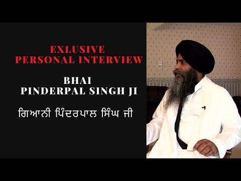 Bhai Pinderpal Singh Ji Personal Exclusive Interview by Ranjit Singh Rana