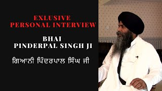 Bhai Pinderpal Singh Ji Personal Exclusive Interview by Ranjit Singh Rana