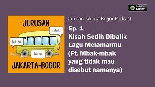 Download Podcast JJB Ep.1 - Kisah Sedih dibalik Lagu Melamarmu