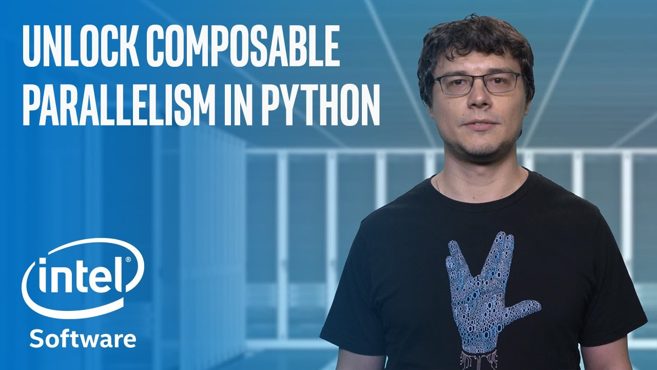 Unlock Composable Parallelism in Python | Intel Software