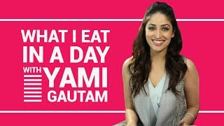 Yami Gautam: What I eat in a day | S01E12 | Bollywood | Pinkvilla | Fashion