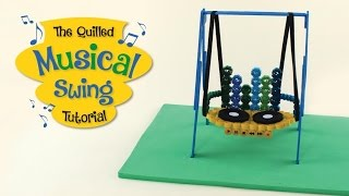 Quilling Tutorial: Musical Swing