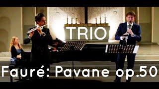 Gabriel Fauré Pavane op.50 Trio flute piano clarinet
