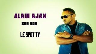 Spot Alain Ajax 'san vou' - Spot Alain Ajax 'san vou'