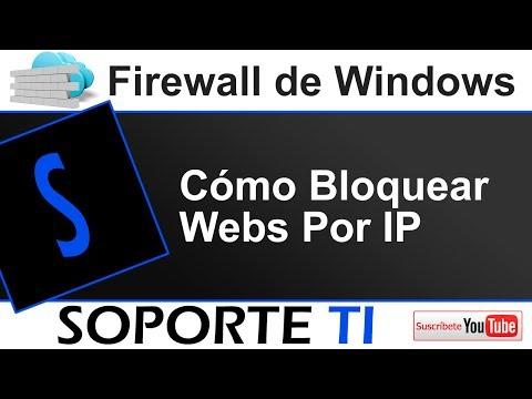Cómo bloquear Webs mediante su Ip con el Firewall de Windows