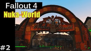 Fallout 4 | DLC Nuka-World #2 - Знакомство с Ядер-Миром (Ядер-Таун, Операторы)
