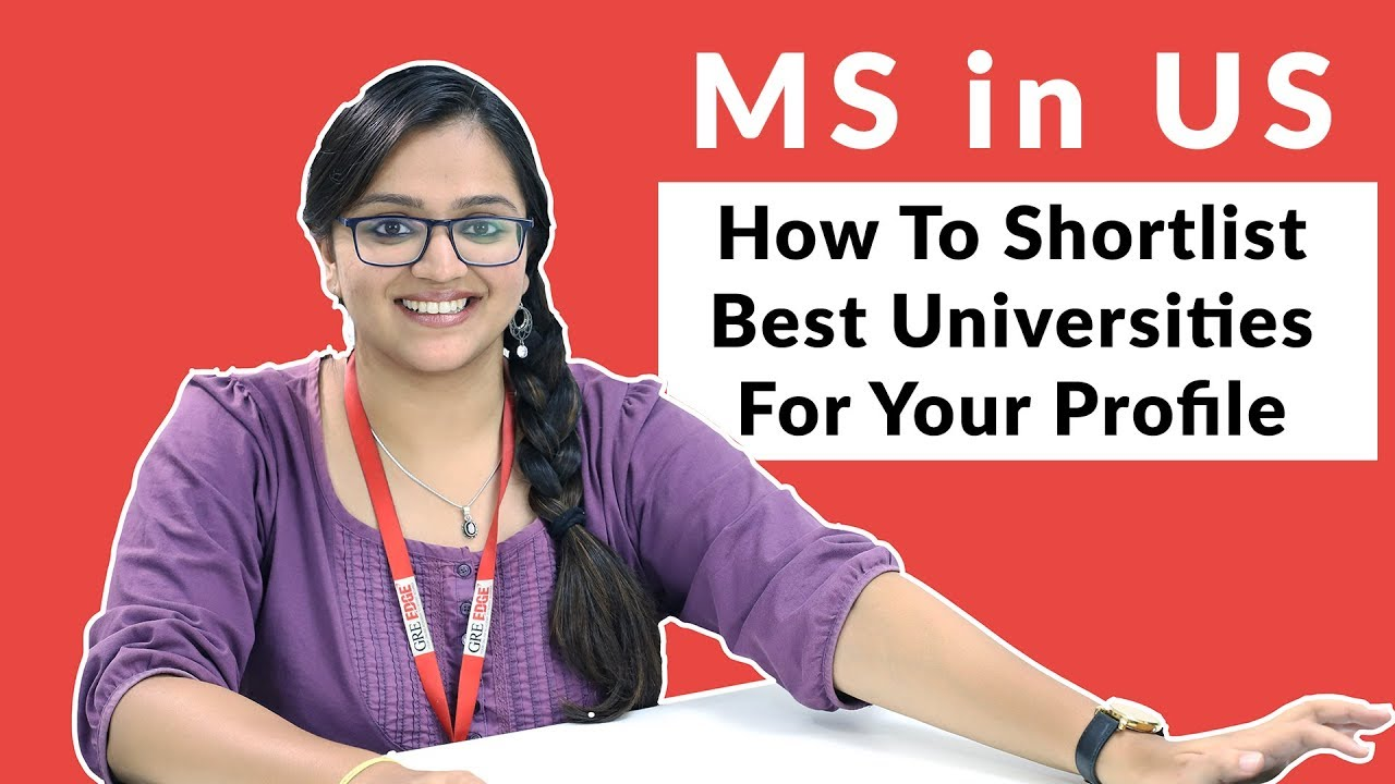 MS in US: How To Shortlist Best Universities For Your Profile || FALL 2019  || Expert tips