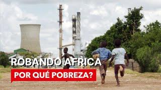 WHY POVERTY? Robando Africa (Spanish subtitles)