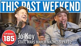 State Wars March Madness Pt. 2 w/ Jo Koy | This Past Weekend w/ Theo Von #185