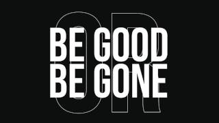 Lucas Hamming - Be Good Or Be Gone (audio)